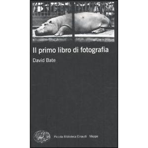 David Bate - Il primo libro di fotografia
