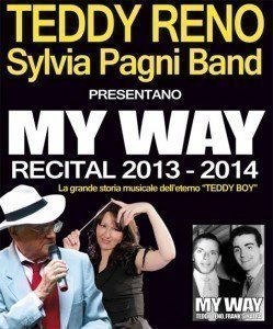 Teddy Reno MY WAY 2013-2014 Trieste