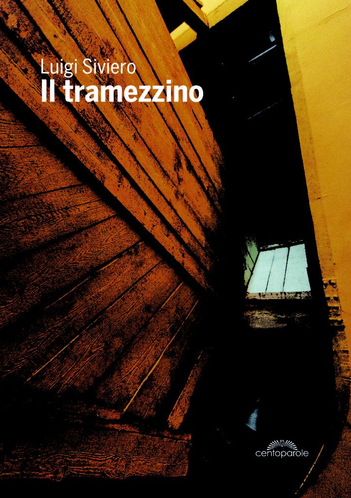 Il tramezzino: romanzo breve di Luigi Siviero