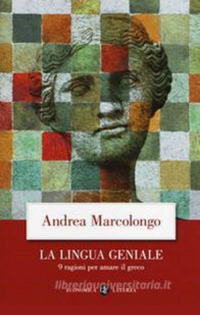 """""""La Lingua Geniale"""". Andrea Marcolongo ci ricorda perchè studiare il Greco antico"""